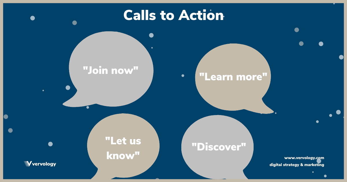 "Example calls to action: ""Join now,"" ""learn more,"" ""let us know,"" ""discover"""