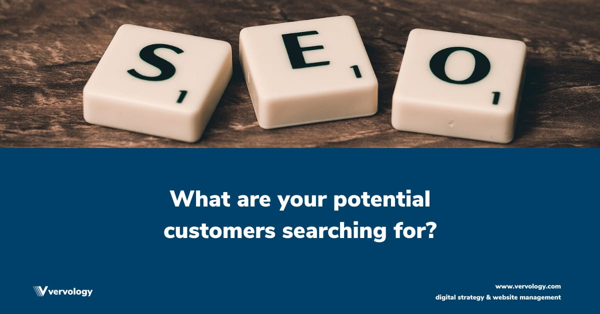 What are your potential customers searching for?